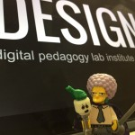 Digital Pedagogy Lab Institute 2016 – Notes from the Design Track